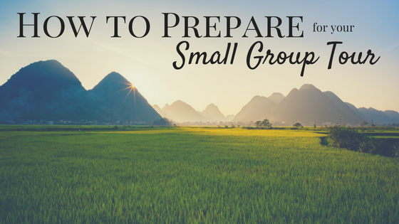 How to prepare for your small group tour
