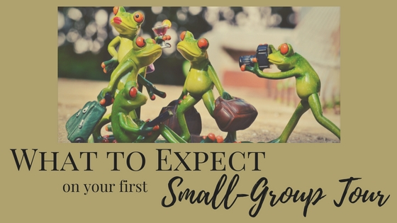 What to Expect on Your First Small Group Tour